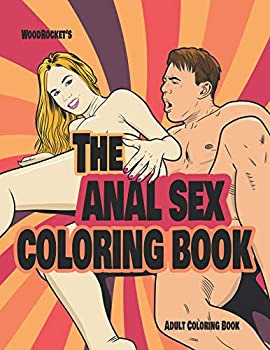 The Anal Sex Coloring Book   Sexy Naughty Dirty   The Perfect Gift