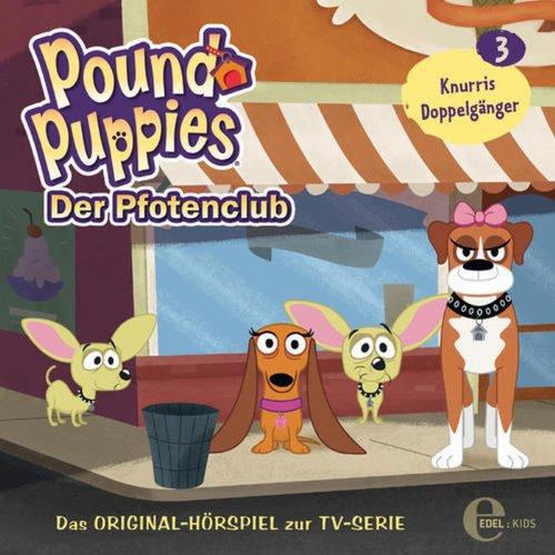 Knurris Doppelgänger     Pound Puppies 3              Autor:                                                                                                                                 Barbara van den Speulhof                               Sprecher:                                                                                                                                 Wolfgang Rositzka,                                                                                        Tom Deininger,                                                                                        Joseline Gassen                      Spieldauer: 55 Min.     Noch nicht bewertet     Gesamt 0,0