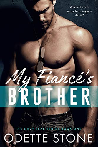 My Fiancé's Brother: A military romance (The Guilty Series Book 1)