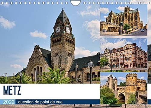 Metz - question de point de vue (Calendrier mural 2022 DIN A4 horizontal): Promenade au coeur de la capitale du département de la Moselle (Calendrier mensuel, 14 Pages )