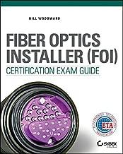 Fiber Optics Installer (FOI) Certification Exam Guide