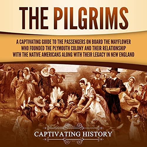 The Pilgrims Audiobook By Captivating History cover art