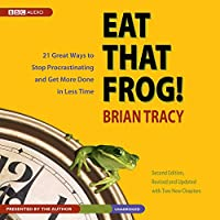 Eat That Frog!: 21 Great Ways to Stop Procrastinating and Get More Done in Less Time: Library Edition