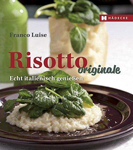 Risotto originale: Echt italienisch genießen