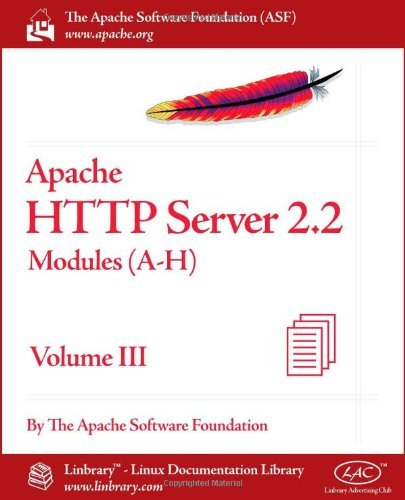 Apache HTTP Server 2.2 Official Documentation - Volume III. Modules (A-H) by The Apache Software Foundation (2-Apr-2010) Paperback