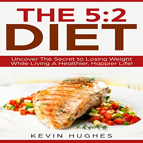 The 5:2 Diet     Uncover the Secret to Losing Weight While Living a Healthier, Happier Life!              By:                                                                                                                                 Kevin Hughes                               Narrated by:                                                                                                                                 Mark Winter                      Length: 2 hrs and 19 mins     14 ratings     Overall 4.4