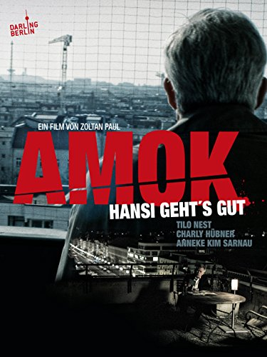 Amok - Hansi gehts gut
