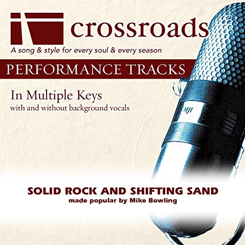 Solid Rock and Shifting Sand (Made Popular By Mike Bowling) [Performance Track]