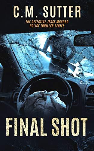 Final Shot: A Gripping Revenge T...