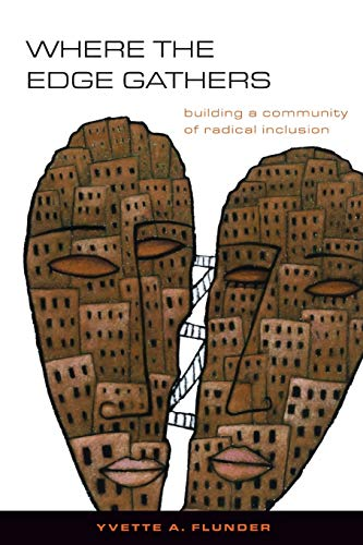 Where the Edge Gathers:: Building a Community of Radical Inclusion (English Edition)
