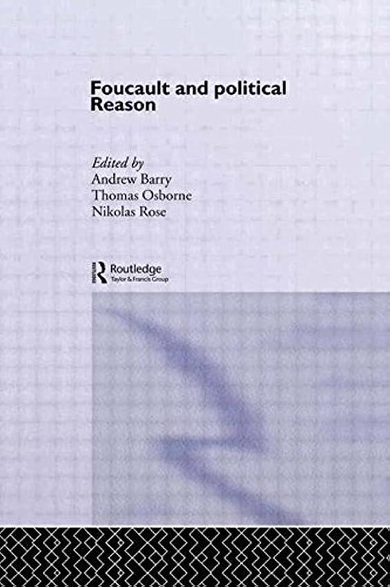 パワータバコ区別するFoucault And Political Reason: Liberalism, Neo-Liberalism And The Rationalities Of Government