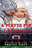 A Player for Christmas: Sweet, Contemporary Romance (The Last Play Series Book 4)