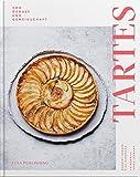 Tartes: Tartes. Von Genuss und Gemeinschaft. Saisonale Rezepte für jede Jahreszeit: Süß oder salzig, frisch aus dem Ofen oder eisgekühlt. Koch- und Backbuch mit Teigkunde und exklusiven Food-Fotos.