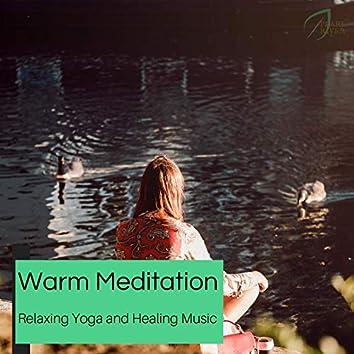 Warm Meditation - Relaxing Yoga And Healing Music