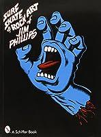 Surf, Skate and Rock Art of Jim Phillips