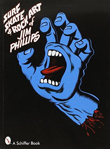 Phillips, J: Surf, Skate & Rock Art of Jim Phillips