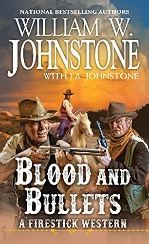Blood and Bullets (A Firestick Western)
