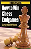 How To Win Chess Endgames-Robertie, Bill