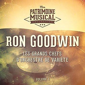 Les Grands Chefs D'orchestre De Variété: Ron Goodwin, Vol. 1