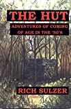 The Hut: Adventures of Coming of Age in the '50's (The Hut Trilogy Book I) (English Edition)