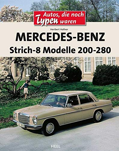 Mercedes-Benz Strich-8: Modelle 200-280 E (VLB Reihenkürzel: RD416 - Autos, die noch Typen waren)
