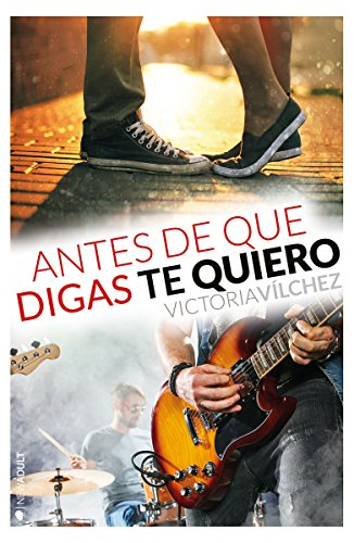 Antes de que digas te quiero (NEW ADULT)