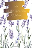 My Essential Oil Journal: Professional Log Book to Record your Essential Oil Recipes, Track EO Inventory, Test and Write down Favorite and Most Used ... | Free Blends For Occasions (Lavender Design) -  Independently published