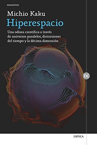 Hiperespacio: Una odisea científica a través de universos paralelos, distorsiones del tiempo y la décima dimensión (Drakontos)