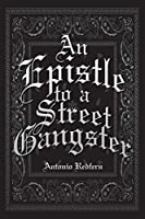 An Epistle to a Street Gangster