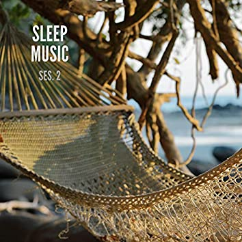 Sleep Music, Relax and Sleep Sounds and Music Session 2