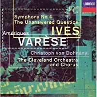 Var?se: Ameriques; Ives: Symphony No 4, The Unanswered Question (London) by Ives