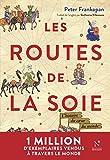 Les Routes de la Soie - L'histoire du cœur du monde - Format Kindle - 9782512007623 - 19,99 €