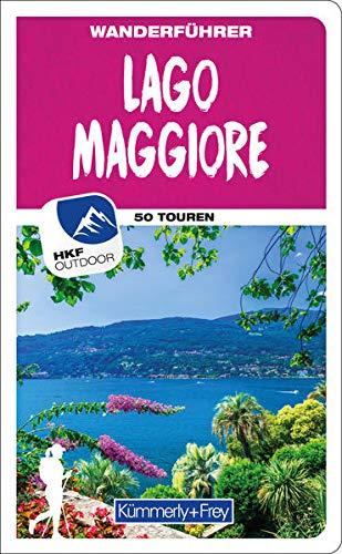 Lago Maggiore Wanderführer: Mit 50 Touren und Outdoor App (Kümmerly+Frey Freizeitbücher)