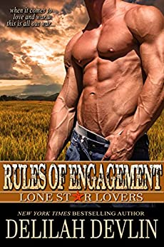 Rules of Engagement (Lone Star Lovers Book 9) by [Delilah Devlin]