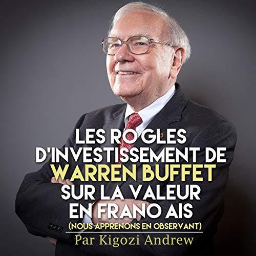 Page de couverture de Les règles d'investissement de Warren Buffet sur la valeur en français : Nous apprenons en observant [Warren Buffet's Investment Rules on French Value: We Learn by Observing]