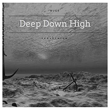 Deep Down High
