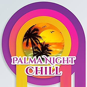 Palma Night Chill – Sunset Lounge, Fly with Me, Tropical Chill