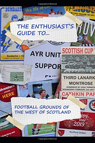 The Enthusiasts Guide to football grounds of the West of Scotland (Enthusiasts Guides to, Band 2)
