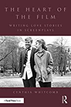 The Heart of the Film: Writing Love Stories in Screenplays