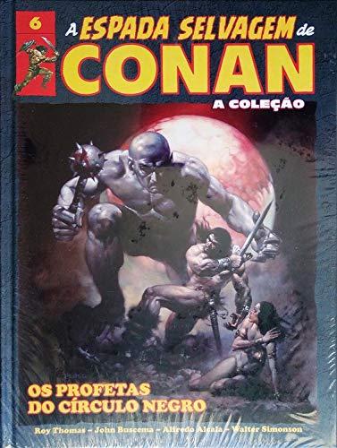 A Espada Selvagem de Conan - Volume 6 - Os Profetas do Círculo Negro