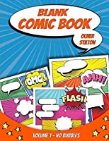 Blank Comic Book: Volume 1 - Without Speech Balloons Bubbles - Fun and Unique Templates - A Notebook and Sketchbook for Kids and Adults to Draw your own Comics and Journal and Unleash Creativity
