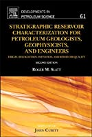 Stratigraphic Reservoir Characterization for Petroleum Geologists, Geophysicists, and Engineers (Volume 61) (Developments in Petroleum Science, Volume 61)