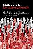 Le mie epidemie: Dal colera a ebola al Covid-19, mezzo secolo di emergenze sanitarie in Italia e nel mondo