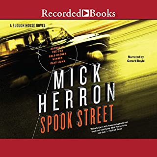 Spook Street                   By:                                                                                                                                 Mick Herron                               Narrated by:                                                                                                                                 Gerard Doyle                      Length: 10 hrs and 32 mins     340 ratings     Overall 4.7