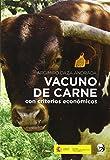 VACUNO DE CARNE: CON CRITERIOS ECONOMICOS...