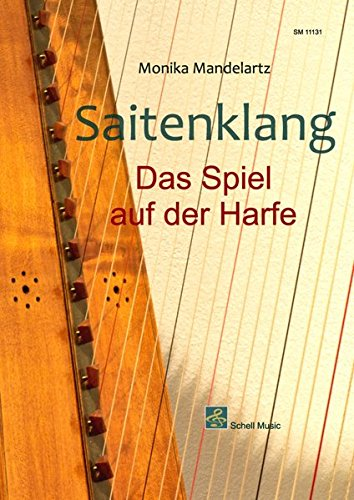Saitenklang - Harfenschule: Das Spiel auf der Harfe (Noten für Folkharfe / Musik für Harfe)