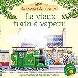 Le vieux train à vapeur - Les contes de la ferme