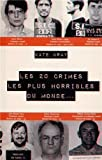 Les 20 crimes les plus horribles du monde...