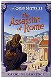 The Assassins of Rome (Roman Mysteries)