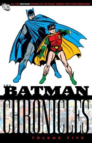 The Batman Chronicles, Volume Five by Bill Finger (2008-05-08)